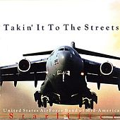 Play & Download Takin' It To The Streets by US Air Force Band Of Mid America | Napster