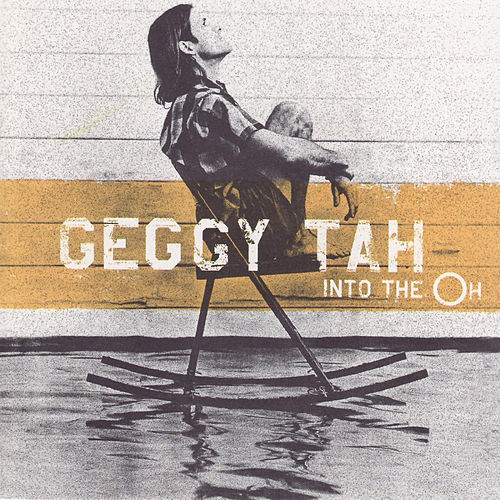Into the Oh by Geggy Tah