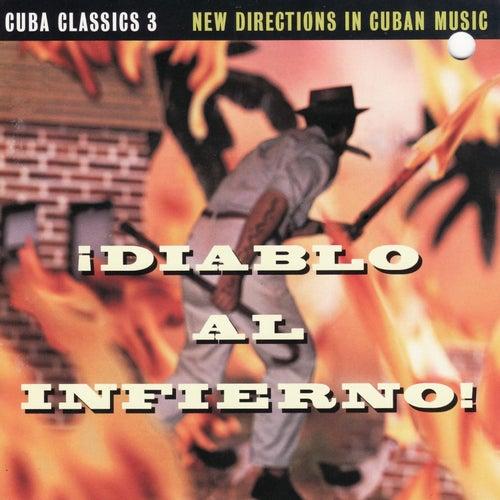 Cuba Classics 3 - Diablo Al Infierno! by Various Artists