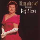Play & Download Ritorna Vincitor! - the legendary Birgit Nilsson by Various Artists | Napster