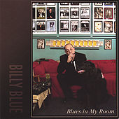 Blues in My Room by Billy Blue