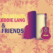 Play & Download Joe Venuti, Eddie Lang and Friends, Vol. 2 by Various Artists | Napster