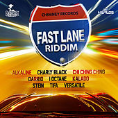 Fast Lane Riddim by Various Artists