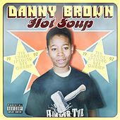 Play & Download Hot Soup by Danny Brown | Napster