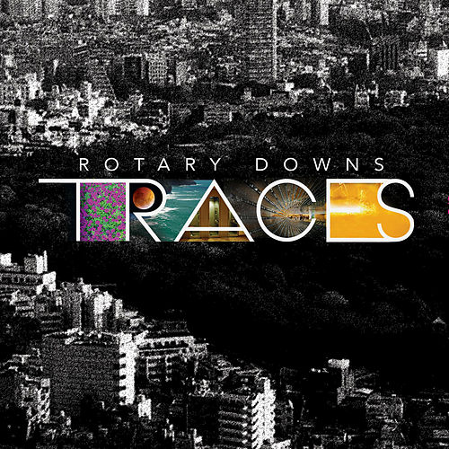 Play & Download Traces by Rotary Downs | Napster