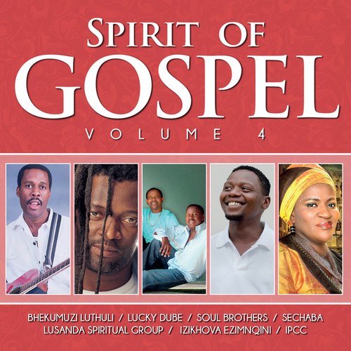 Play & Download Spirit of Gospel, Vol. 4 by Various Artists | Napster