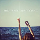 Play & Download Burn The Boats by Jesse Thomas | Napster