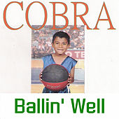 Play & Download Ballin' Well by Cobra | Napster