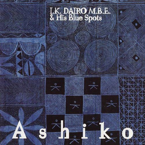 Play & Download Ashiko by I.K. Dairo & His Blue Spots | Napster