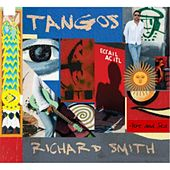 Play & Download Tangos, Fire and Sea by Richard Smith | Napster