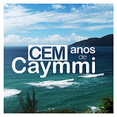 Play & Download 100 Anos de Caymmi: Novos Artistas Interpretam Dorival Caymmi by Various Artists | Napster