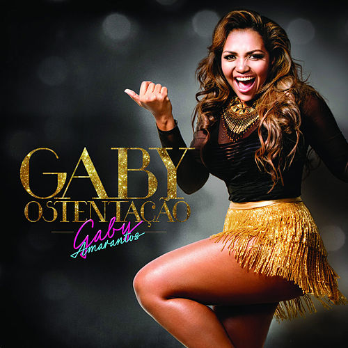 Play & Download Gaby Ostentação - Single by Gaby Amarantos | Napster
