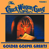 Play & Download Golden Gospel Greats, Volume 1 by Chuck Wagon Gang | Napster