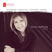 Rachmaninov, Gubaidulina, Tchaikovsky, Scriabin by Yulia Chaplina
