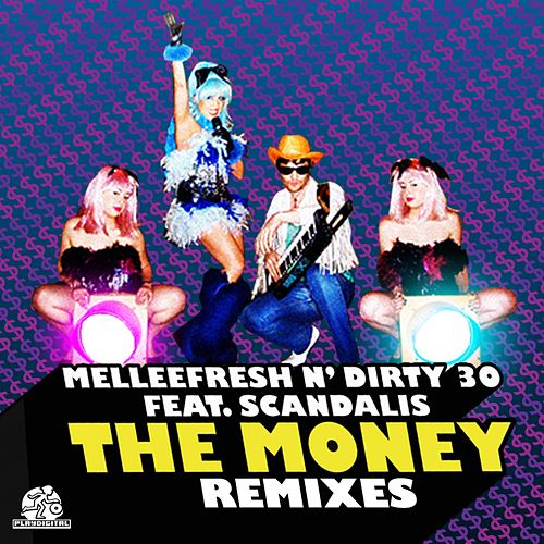Play & Download The Money Remixes (Melleefresh vs. Dirty 30 vs. Scandalis) by Melleefresh | Napster