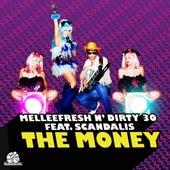The Money (Melleefresh vs. Dirty 30 vs. Scandalis) by Melleefresh