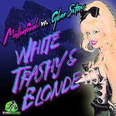 White, Trashy & Blonde (Melleefresh vs. CyberSutra) by Melleefresh
