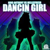 Dancin Girl (Melleefresh vs. Nino Anthony) by Melleefresh
