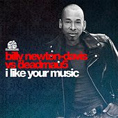 Play & Download I Like Your Music (Billy Newton-Davis vs. deadmau5) by Billy Newton Davis | Napster