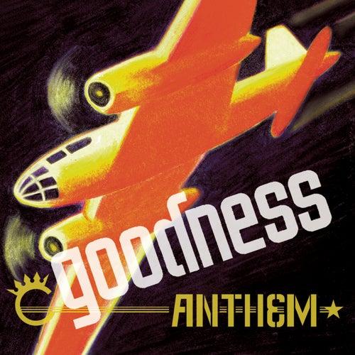 Anthem by Goodness