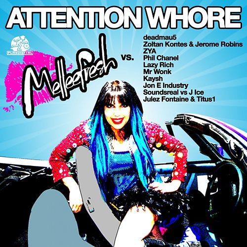 Play & Download Attention Whore Melleefresh vs 10 DJ's (Melleefresh vs. deadmau5) by Melleefresh | Napster