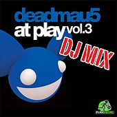 Play & Download At Play Vol. 3 DJ Mix by Deadmau5 | Napster