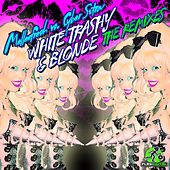 Play & Download White Trashy & Blonde The Remixes (Melleefresh vs. CyberSutra) by Melleefresh | Napster