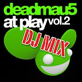 Play & Download At Play Vol. 2 DJ Mix by Deadmau5 | Napster