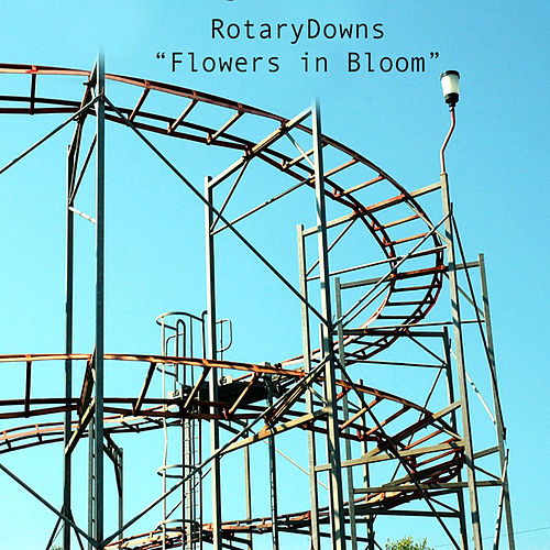 Play & Download Flowers in Bloom by Rotary Downs | Napster