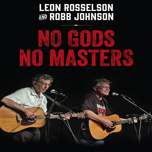 Play & Download No Gods No Masters: Live by Leon Rosselson | Napster