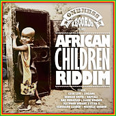 African Children Riddim (Oneness Records Presents) by Various Artists