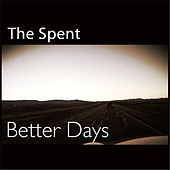 Play & Download Better Days by Spent | Napster