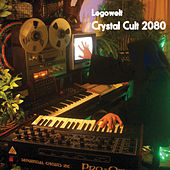 Play & Download Crystal Cult 2080 by Legowelt | Napster