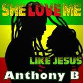 She Love Me Like Jesus - Single by Anthony B