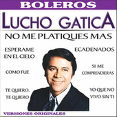 Play & Download México Lucho Gatica by Lucho Gatica | Napster