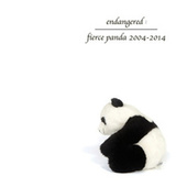 Play & Download Endangered: Fierce Panda 2004-2014 by Various Artists | Napster