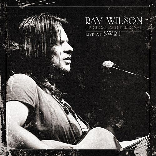 Play & Download Up Close and Personal Live At Swr 1 by Ray Wilson | Napster