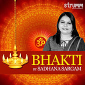 Bhakti by Sadhana Sargam by Sadhana Sargam