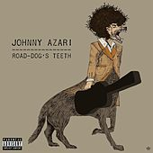 Play & Download Road-Dog's Teeth by Johnny Azari | Napster
