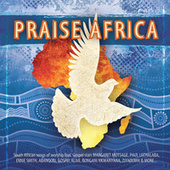Play & Download Praise Africa! by Various Artists | Napster