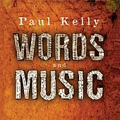 Words And Music by Paul Kelly
