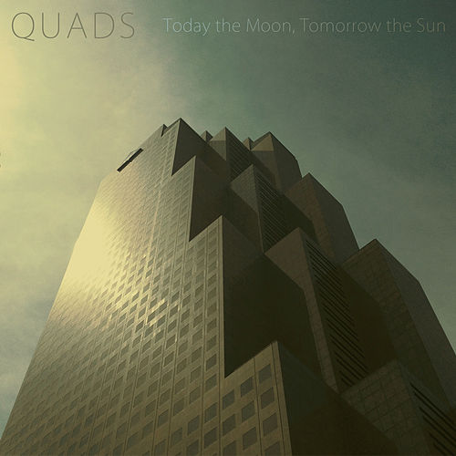 Q.U.A.D.S by Today The Moon, Tomorrow The Sun