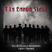 Y la Banda Sigue (feat. Cacho Castaña) by Los Autenticos Decadentes