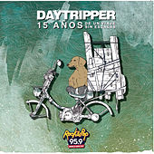 Play & Download Day Tripper - 15 Años de un Viaje Sin Escalas by Various Artists | Napster