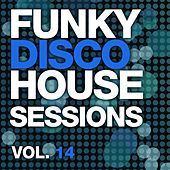 Funky Disco House Sessions Vol. 14 - EP by Various Artists