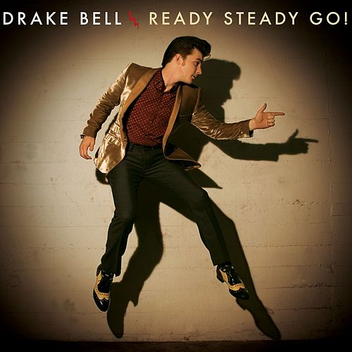 Play & Download Ready Steady Go! by Drake Bell | Napster