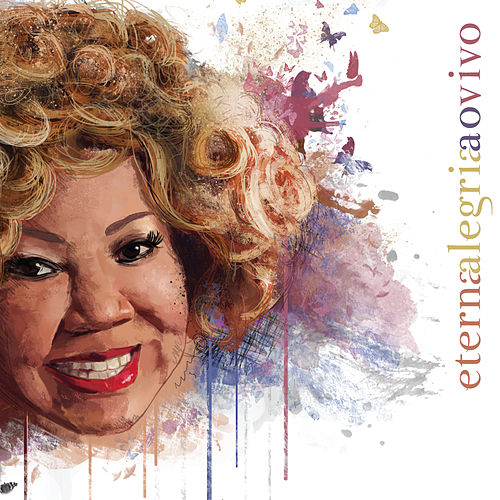 Play & Download Eterna Alegria (Ao Vivo) by Alcione | Napster