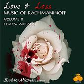 Play & Download Love & Loss, Music of Rachmaninoff Volume II Etudes-Tableaux by Barbara Nissman | Napster