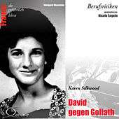 Berufsrisiken - David gegen Goliath (Karen Silkwood) by Nicole Engeln