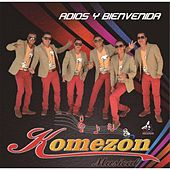 Play & Download Adios y Bienvenida by Komezon Musical | Napster